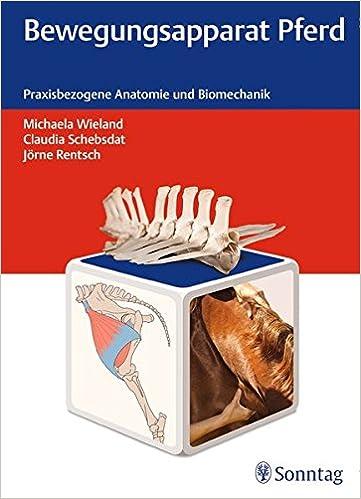 Bewegungsapparat Pferd: Praxisbezogene Anatomie und Biomechanik ...
