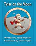 img - for Tyler on the Moon by Terri Branson (2007-09-01) book / textbook / text book