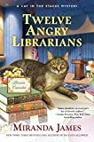 Twelve Angry Librarians <br>(Cat in the Stacks Mystery) by  Miranda James in stock, buy online here