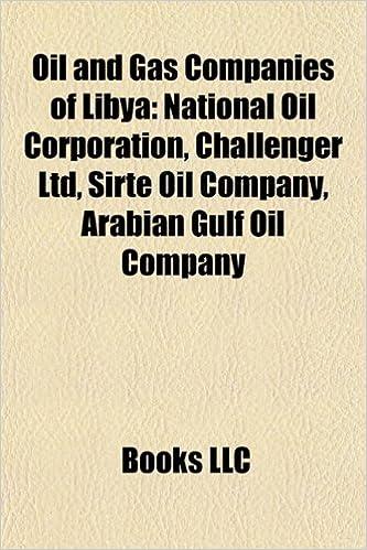 Oil and Gas Companies of Libya - Books LLC   9781155715063   Amazon