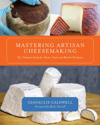 Mastering Artisan Cheesemaking: The Ultimate Guide for Home-Scale and Market Producers (English Edition)