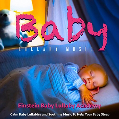 Baby Lullaby Music: Calm Baby ...