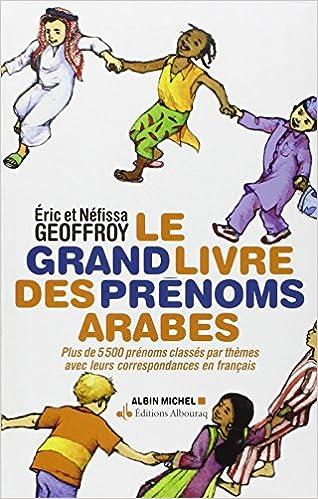 Le Grand Livre Des Prenoms Arabes Eric Geoffroy Nefissa