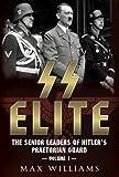 SS Elite: The Senior Leaders of Hitler's Praetorian Guard: A-J