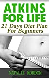 #8: Atkins for Life: 21 Days Diet Plan For Beginners