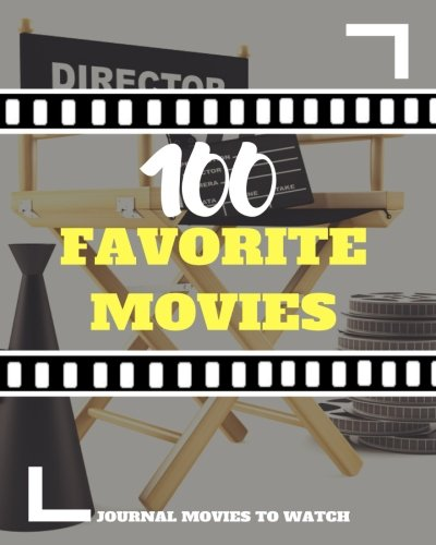 Download 100 favorite movie journal movies to watch: List your Favorite Films of all time. PDF