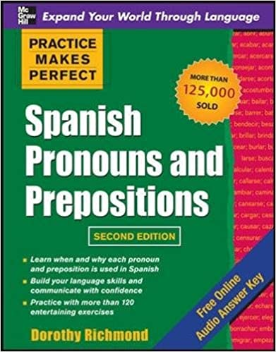 Dimensional Analysis Worksheet With Answers Amazoncom Practice Makes Perfect Spanish Pronouns And  Verification Worksheet Fafsa Pdf with Homophones Worksheets Grade 3 Excel Practice Makes Perfect Spanish Pronouns And Prepositions Second Edition  Nd Edition Distance Worksheet