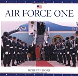 Air Force One, Robert F. Dorr, 0760310556