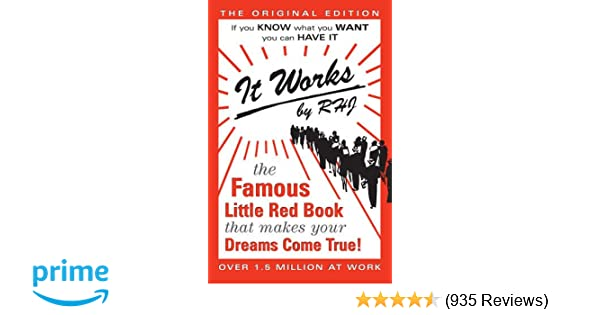 It Works: The Famous Little Red Book That Makes Your Dreams