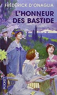 Les Bastides [1] : L'honneur des Bastide, Onaglia, Frédérick d'