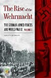 The Rise of the Wehrmacht: The German Armed Forces and World War II, Volume 2