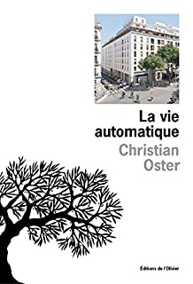 La vie automatique, Oster, Christian