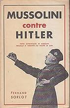 Mussolini Contre Hitler. Textes Authentiques…