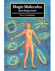 Magic Molecules: How Drugs Work