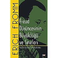 Freud Düşüncesinin Büyüklüğü ve Sınırları: Freud Çalışmalarına Modern Bir Bakış