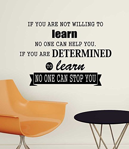 If you are not willing to learn no one can help you if you are determined to learn no one can stop you. Wall Vinyl Decal inspirational Quote Art Saying Sticker by Ideogram Designs