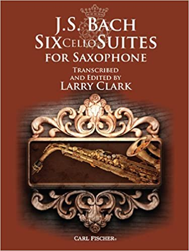 Book WF162 - J.S. Bach: Six Cello Suites for Saxophone by Transcribed and Edited by Larry Clark (2014-05-15)