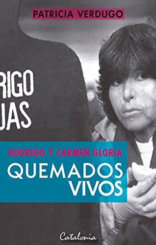 Rodrigo y Camen Gloria. Quemados vivos (Spanish Edition) by [Verdugo,Patricia