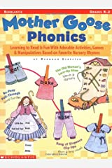 Mother Goose Phonics: Learning to Read Is Fun With Adorable Activities, Games and Manipulatives Based on Favorite Nursery Rhymes Paperback