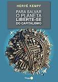 capa de Para Salvar o Planeta, Liberte-se do Capitalismo