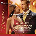 The Wealthy Frenchman's Proposition Audiobook by Katherine Garbera Narrated by Minette Honeywell