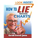 How To Lie With Charts: Second Edition