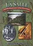 LaSalle and the Exploration of the Mississippi, Daniel E. Harmon, 0791059529