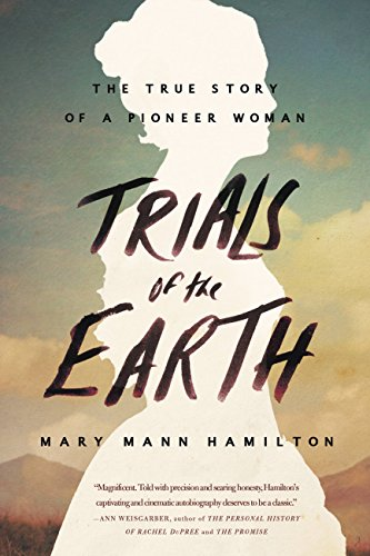 Amazon trials of the earth the true story of a pioneer woman trials of the earth the true story of a pioneer woman by hamilton fandeluxe Ebook collections