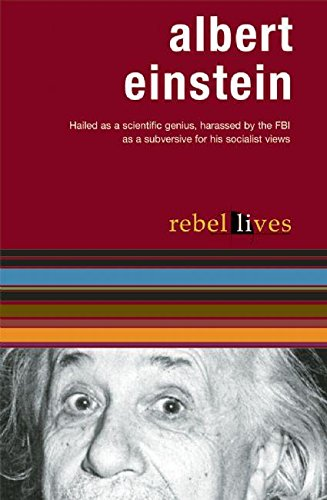 Albert Einstein: Rebel Lives (Rebel Lit)