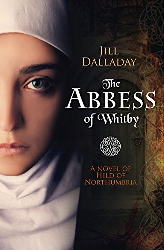 The Abbess of Whitby: A Novel of Hild of Northumbria
