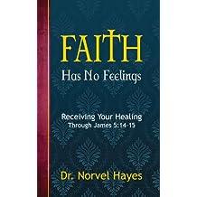 Faith Has No Feelings
