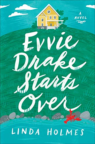 Evvie Drake Starts Over: A Novel by [Holmes, Linda]