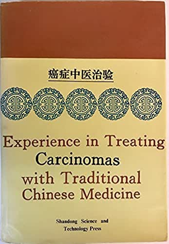Experience in Treating Carcinomas With Traditional Chinese Medicine