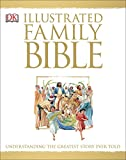 Illustrated Family Bible: Understanding the