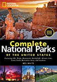 Search : National Geographic Complete National Parks of the United States, 2nd Edition: 400+ Parks, Monuments, Battlefields, Historic Sites, Scenic Trails, Recreation Areas, and Seashores
