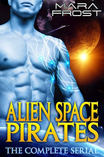 Alien Space Pirates (The Complete Serial): A SciFi Alien Romance