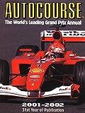 Autocourse: The World's Leading Grand Prix Annual 2001-2002