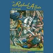 The Raphael Affair: Art History Mysteries, Book 1 | Iain Pears