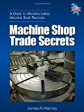 img - for Machine Shop Trade Secrets by Harvey, James unknown Edition [Paperback(2005)] book / textbook / text book
