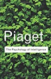 The Psychology of Intelligence (Routledge Classics) (Volume 92)