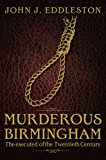 Murderous Birmingham (Executed of the Twentieth Cent)