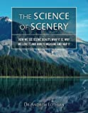 img - for The Science of Scenery: How we see scenic beauty, what it is, why we love it, and how to measure and map it book / textbook / text book