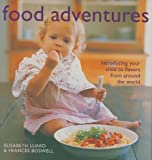 Food Adventures, Elisabeth Luard and Frances Boswell, 1904920454