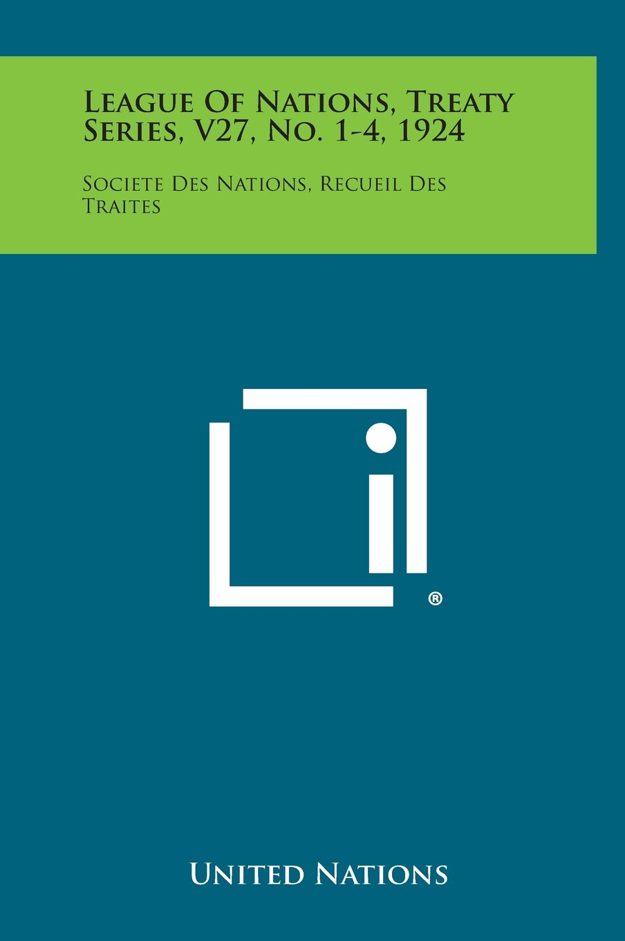 Download League of Nations, Treaty Series, V27, No. 1-4, 1924: Societe Des Nations, Recueil Des Traites PDF