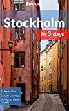 Stockholm in 3 Days (Travel Guide 2018 with Photos): What you need to know before you go to Stockholm, Sweden: Best things to do, where to stay, what to see,food guide,google maps, detailed itinerary