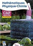 Mathématiques - Physique-Chimie 1re et 2e années - CAP Agricole