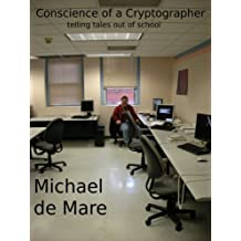 Conscience of a Cryptographer: Telling Tales Out of School