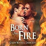 Born into Fire | KyAnn Waters,Tarah Scott