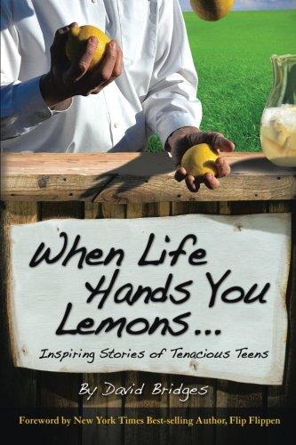 Download When Life Hands You Lemons . . .: Inspiring Stories of Tenacious Teens PDF