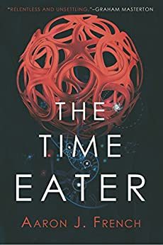 The Time Eater by [French, Aaron J.]
